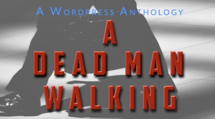 A Dead ManWalking